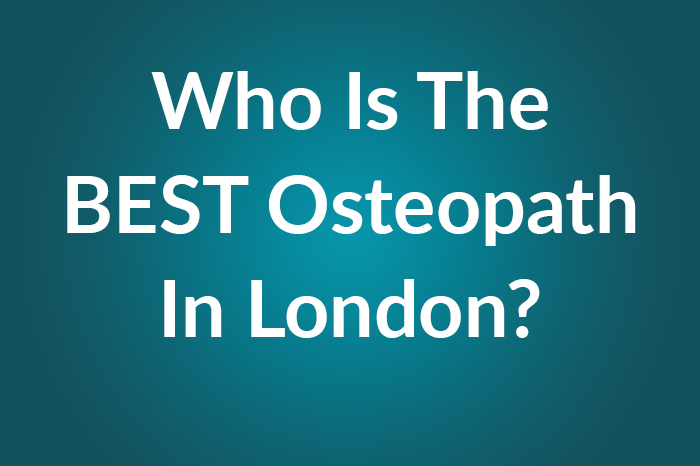 Who Is The Best Osteopath In London